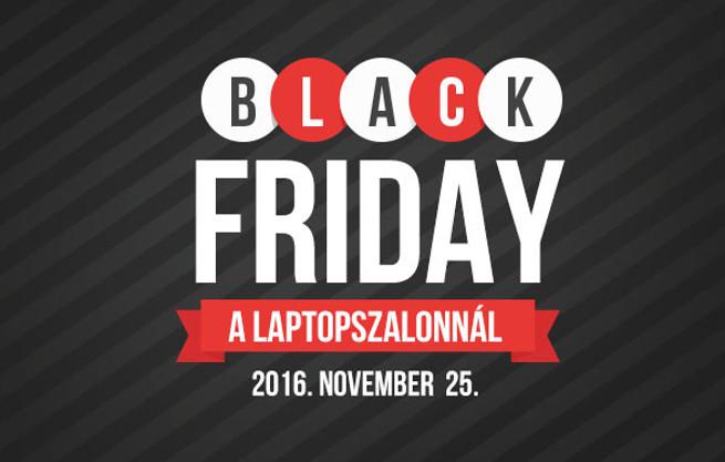 Újra Black Friday a Laptopszalonnál!
