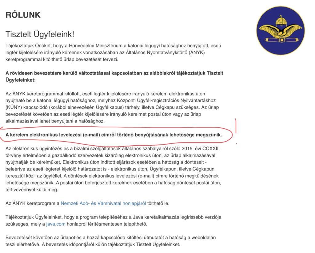 Az új eseti légtér igénylés rendje a HM Állami Légügyi Főosztály honlapján. A HM ÁLF szervezetén belül működő Katonai Légügyi Hatóság bírálja el az eseti légtérigényeket.